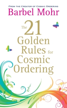 The 21 Golden Rules for Cosmic Ordering, Paperback Book