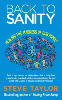 Back to Sanity : Healing the Madness of Our Minds, Paperback Book