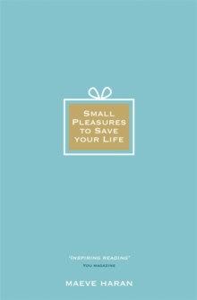 Small Pleasures to Save Your Life, Paperback Book