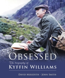 Obsessed - the Biography of Kyffin Williams, Hardback Book