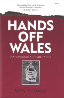 Hands off Wales - Nationhood and Militancy, Hardback Book