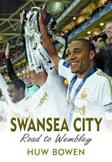 Swansea City: Road to Wembley, Paperback Book