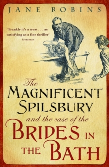 The Magnificent Spilsbury and the Case of the Brides in the Bath, Paperback Book