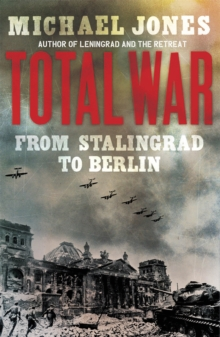 Total War : From Stalingrad to Berlin, Paperback Book