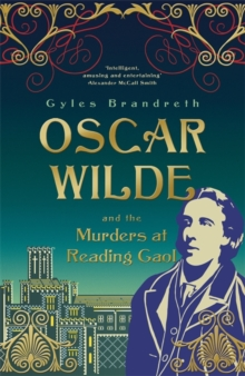 Oscar Wilde and the Murders at Reading Gaol : Oscar Wilde Mystery: 6, Hardback Book