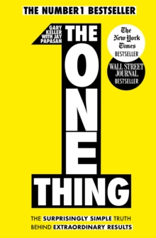 The One Thing : The Surprisingly Simple Truth Behind Extraordinary Results, Paperback Book