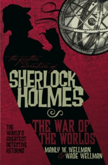 The Further Adventures of Sherlock Holmes : War of the Worlds, Paperback Book