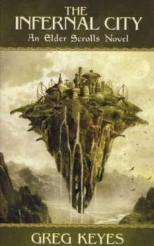 Infernal City : An Elder Scrolls Novel, Paperback Book