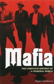 Mafia : The Complete History of a Criminal World, Paperback Book