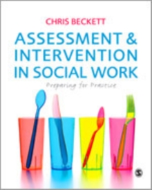Assessment & Intervention in Social Work : Preparing for Practice, Paperback Book