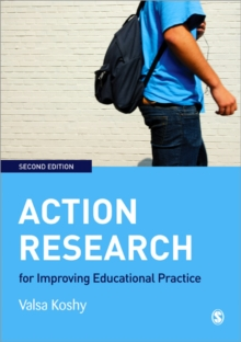 Action Research for Improving Educational Practice : A Step-by-Step Guide, Paperback Book