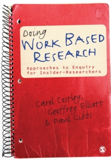 Doing Work Based Research : Approaches to Enquiry for Insider-Researchers, Paperback Book