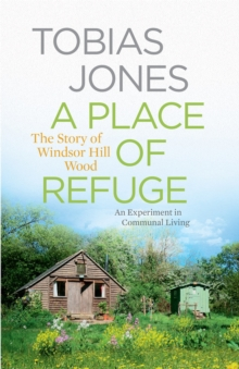 A Place of Refuge : An Experiment in Communal Living, Hardback Book