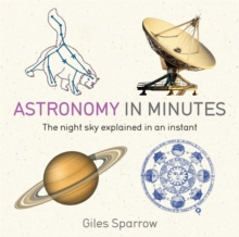 Astronomy in Minutes : 200 Key Concepts Explained in an Instant, Paperback Book