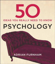 50 Psychology Ideas You Really Need to Know, Hardback Book