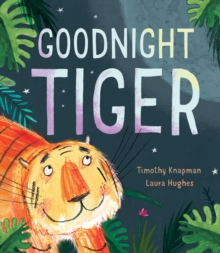 Goodnight Tiger, Hardback Book