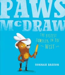 Paws Mcdraw : Fastest Doodler in the West, Paperback Book