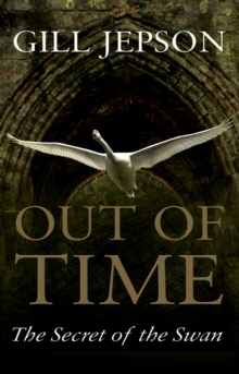 Out of Time : The Secret of the Swan, Paperback Book