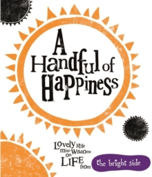 A Handful of Happiness : Bright Side, Hardback Book