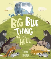 The Big Blue Thing on the Hill, Hardback Book