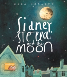 Sidney, Stella and the Moon, Hardback Book