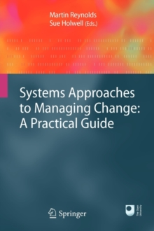 Systems Approaches to Managing Change : A Practical Guide, Paperback Book