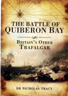 The Battle of Quiberon Bay 1759 : Britain's Other Trafalgar, Hardback Book
