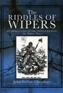"The Riddles of Wipers : An Appreciation of the Trench Journal ""The Wipers Times"", Paperback Book"