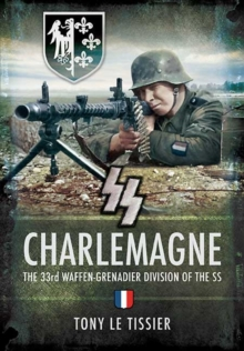 SS Carlemgne : The 33rd Waffen-Grenadier Division of the SS, Hardback Book