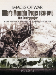 Hitler's Mountain Troops 1939-1945 : The Gebirgsjager, Paperback Book