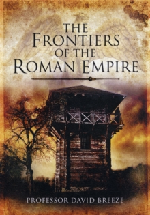 The Frontiers of Imperial Rome, Hardback Book