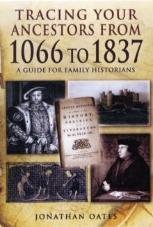 Tracing Your Ancestors from 1066 to 1837, Paperback Book