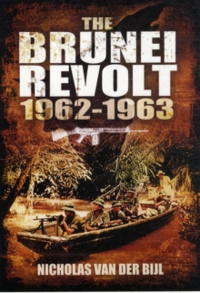 The Brunei Revolt 1962-1963, Hardback Book