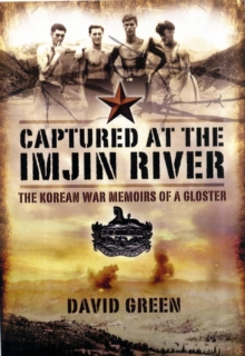 Captured at the Imjin River : The Korean War Memoirs of a Gloster, Paperback Book
