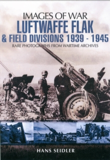 Luftwaffe Flak and Field Divisions 1939-1945, Paperback Book