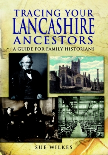 Tracing Your Lancashire Ancestors, Paperback Book