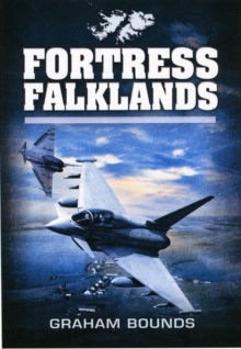Fortress Falklands, Hardback Book