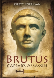 Brutus - Caesar's Assassin, Hardback Book