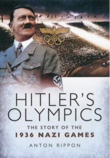 Hitler's Olympics : The Story of the 1936 Nazi Games, Paperback Book