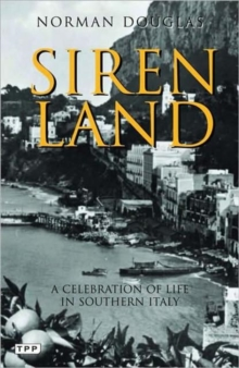 Siren Land : A Celebration of Life in Southern Italy, Paperback Book