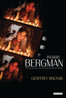 Ingmar Bergman : The Life and Films of the Last Great European Director, Hardback Book