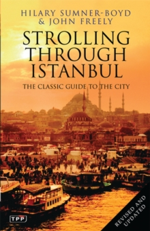Strolling Through Istanbul : The Classic Guide to the City, Paperback Book