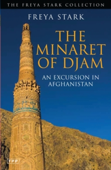 The Minaret of Djam : An Excursion in Afghanistan, Paperback Book