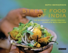 Street Food of India : The 50 Greatest Indian Snacks -  Complete with Recipes, Hardback Book