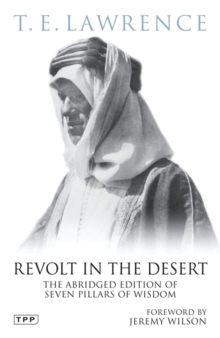 Revolt in the Desert : The Abridged Edition of 'Seven Pillars of Wisdom', Paperback Book