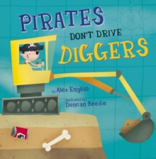 Pirates Don't Drive Diggers (Early Reader), Paperback Book