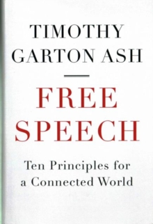 Free Speech : Ten Principles for a Connected World, Hardback Book