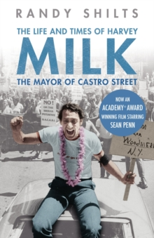 The Mayor of Castro Street : The Life and Times of Harvey Milk, Paperback Book