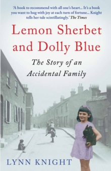 Lemon Sherbet and Dolly Blue : The Story of An Accidental Family, Paperback Book