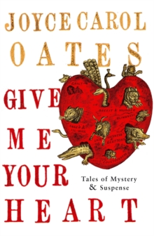 Give Me Your Heart : Tales of Mystery and Suspense, Paperback Book